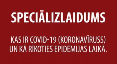 Kas ir COVID-19 (koronasvīruss) un kā rīkoties epidēmijas laikā.